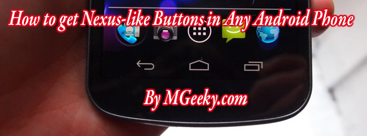 How to get Nexus-like Buttons in Any Android Phone