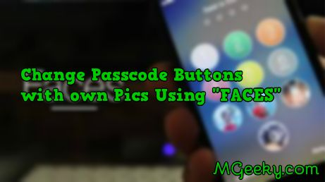 "Time To Change Passcode Buttons Using ""FACES"" [Cydia Tweak]"