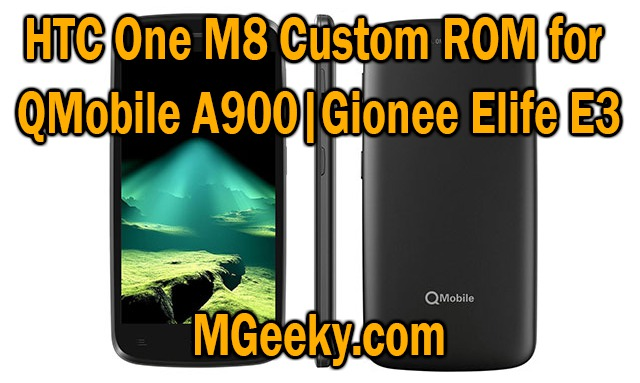 HTC One M8 Custom ROM for QMobile A900|Gionee Elife E3