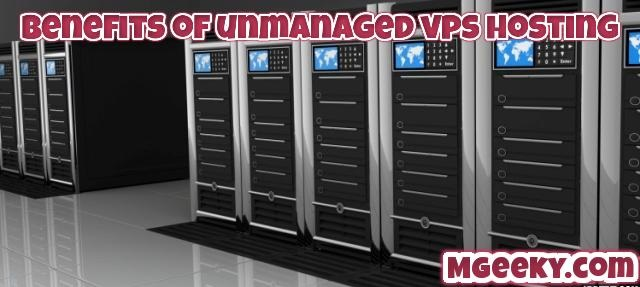 benefits of unmanaged vps hosting