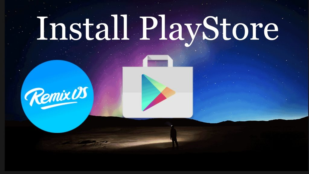 Install Google Play store on Remix OS